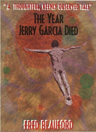 Click for more detail about The Year Jerry Garcia Died by Fred Beauford