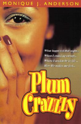 Click for more detail about Plum Crazzzy by Monique J. Anderson