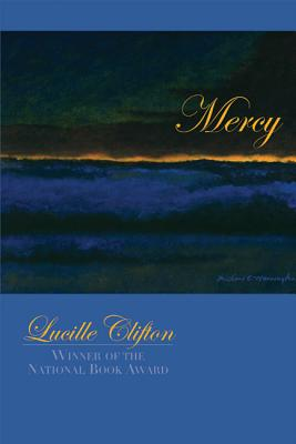Click for more detail about Mercy (American Poets Continuum) by Lucille Clifton