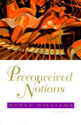 Click for more detail about Preconceived Notions by Robyn Williams
