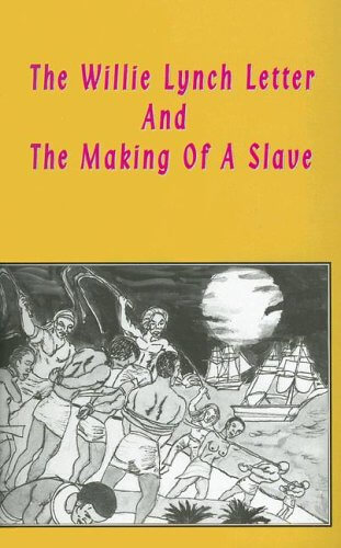 Click for more detail about Willie Lynch Letter and the Making of a Slave by Willie Lynch