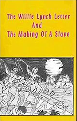 Click for more detail about The Willie Lynch Letter And The Making of A Slave by Kofi Ghanaba and Oyafunmike Ogunlano