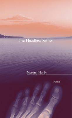 Click for more detail about The Headless Saints (Inland Seas) by Myronn Hardy