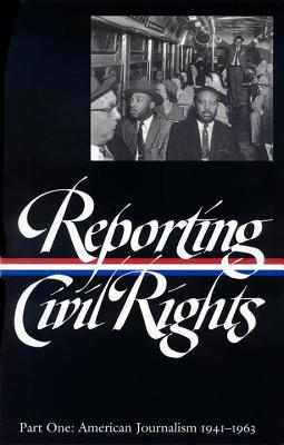 book cover Reporting Civil Rights, Part One: American Journalism 1941-1963