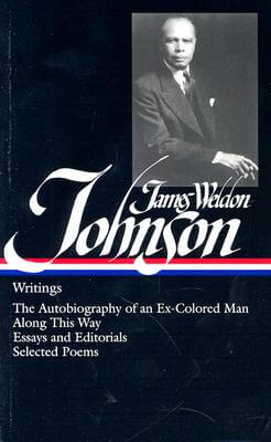 Click for more detail about James Weldon Johnson: Writings by James Weldon Johnson