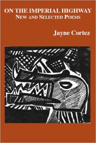 Click for more detail about On The Imperial Highway: New And Selected Poems by Jayne Cortez