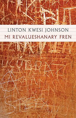 Click for more detail about Mi Revalueshanary Fren by Linton Kwesi Johnson
