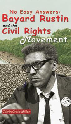 Click for a larger image of No Easy Answers: Bayard Rustin And The Civil Rights Movement (Civil Rights Leaders)
