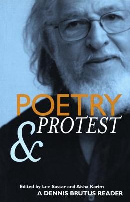 Click for more detail about Poetry and Protest: A Dennis Brutus Reader by Dennis Brutus