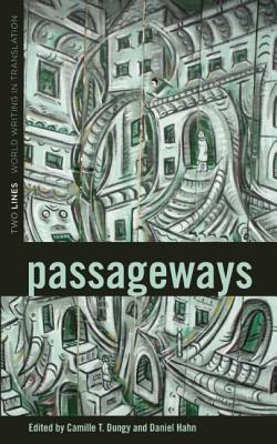 Click for more detail about Passageways (Two Lines: World Writing in Translation) by Camille T. Dungy