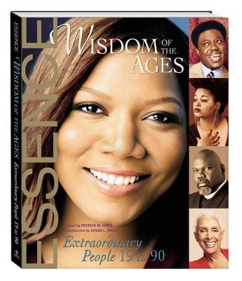 Click for more detail about Wisdom Of The Ages: Extraordinary People Ages 19-90 (Essence) by Patricia M. Hinds