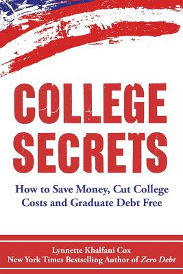 Click for more detail about College Secrets: How to Save Money, Cut College Costs and Graduate Debt Free by Lynnette Khalfani-Cox