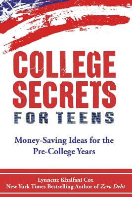 Click for more detail about College Secrets for Teens: Money Saving Ideas for the Pre-College Years by Lynnette Khalfani-Cox