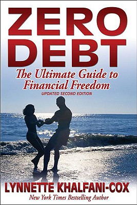 Click for more detail about Zero Debt: The Ultimate Guide to Financial Freedom 2nd Edition by Lynnette Khalfani-Cox