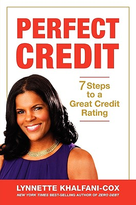 Click for a larger image of Perfect Credit: 7 Steps to a Great Credit Rating