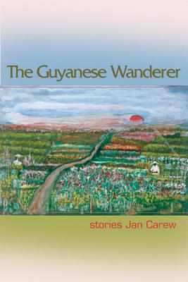 Click for more detail about The Guyanese Wanderer: Stories (The Linda Bruckheimer Series in Kentucky Literature) by Jan Carew