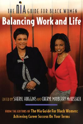 Click for more detail about Balancing Work and Life: The Nia Guide for Black Women by Sheryl Huggins Salomon