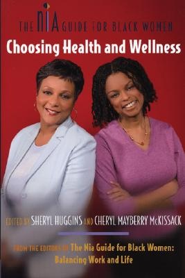 Click for more detail about Choosing Health and Wellness: The Nia Guide for Black Women by Sheryl Huggins Salomon