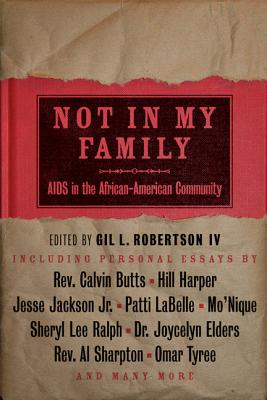 Click for more detail about Not in My Family: AIDS in the African-American Community by Gil Robertson