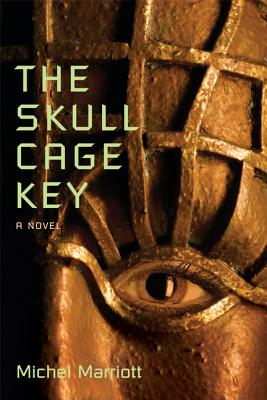 Click for more detail about The Skull Cage Key: A Novel by Michel Marriott