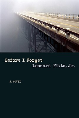 Click for more detail about Before I Forget by Leonard Pitts Jr.