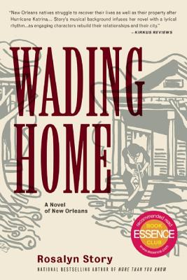 Click for more detail about Wading Home: A Novel of New Orleans by Rosalyn Story