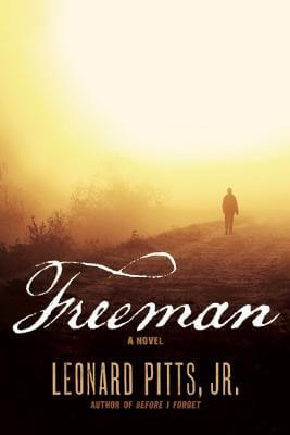 Click for more detail about Freeman by Leonard Pitts Jr.