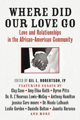 Click for a larger image of Where Did Our Love Go: Love and Relationships in the African-American Community