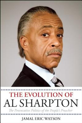 Click for a larger image of The Evolution of Al Sharpton: The Provocative Politics of the People's Preacher