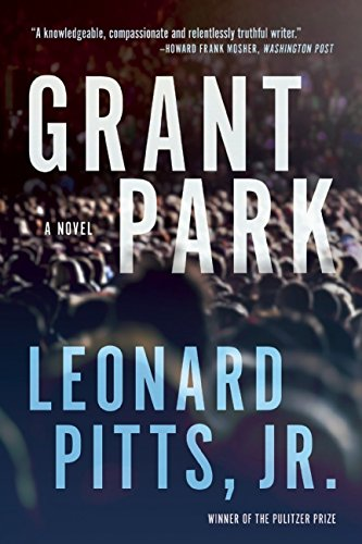 Discover other book in the same category as Grant Park by Leonard Pitts Jr.