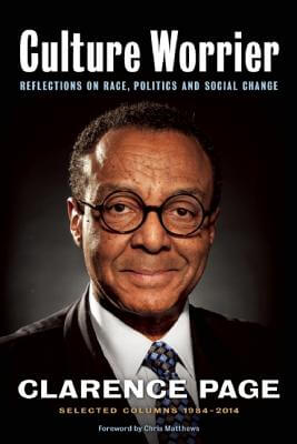 Click for more detail about Culture Worrier: Selected Columns 1984-2014: Reflections On Race, Politics And Social Change by Clarence Page