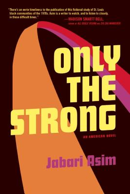Click for more detail about Only The Strong by Jabari Asim