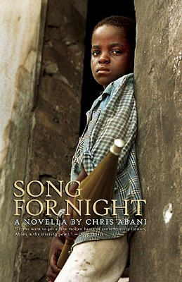 Click for more detail about Song for Night: A Novella by Chris Abani