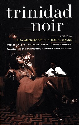 Click for more detail about Trinidad Noir (Akashic Noir) by Lisa Allen-Agostini