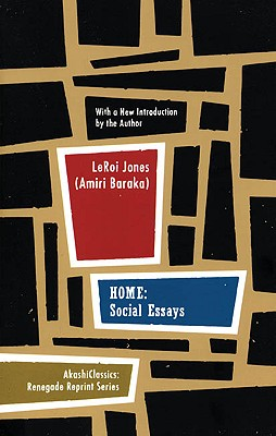 Click for more detail about Home: Social Essays (Renegade Reprint Series) by Amiri Baraka