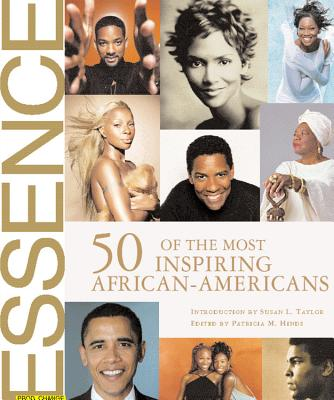 Click for more detail about Essence: 50 Of The Most Inspiring African-Americans by Patricia M. Hinds and Susan L. Taylor