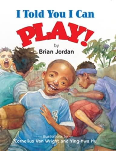 Click for more detail about I Told You I Can Play! by Brian Jordan