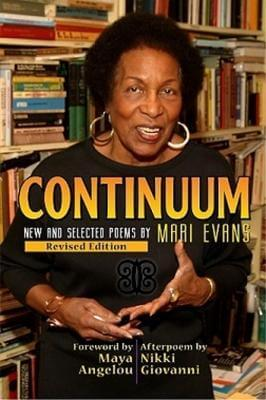 Click for more detail about Continuum: New And Selected Poems, Revised Edition by Mari Evans