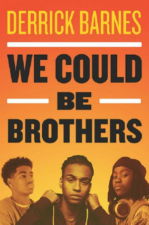 Click for more detail about We Could Be Brothers by Derrick Barnes