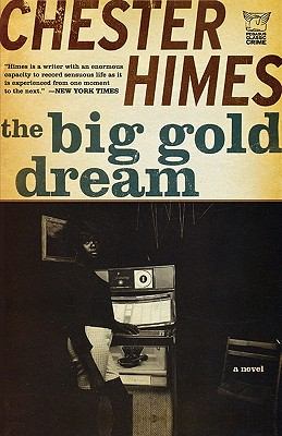 Click for more detail about The Big Gold Dream: The Classic Crime Thriller (Pegasus Classic Crime) by Chester Himes