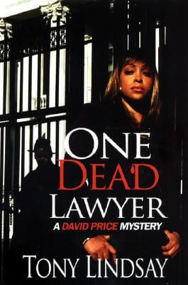 Click for more detail about One Dead Lawyer (David Price Mysteries) by Tony Lindsay