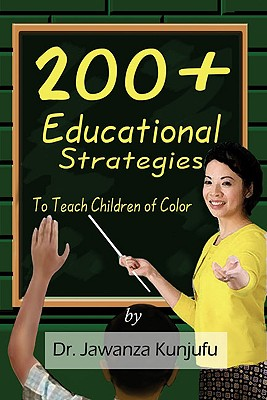 Click for more detail about 200+ Educational Strategies to Teach Children of Color by Jawanza Kunjufu