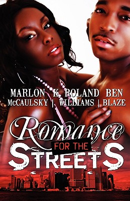 Click for more detail about Romance for the Streets (Abednego's Free) by Marlon McCaulsky, K. Roland Williams, and Ben Blaze