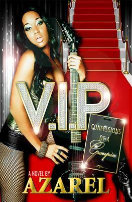 Click for more detail about V.I.P. (Confessions Of A Groupie) by Azarel