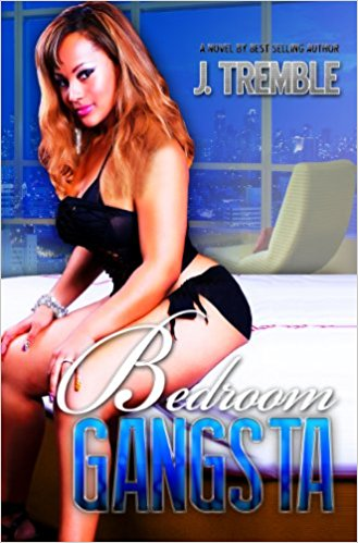 Click for more detail about Bedroom Gangsta by J. Tremble