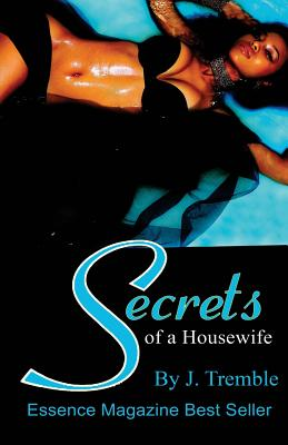 Click for more detail about Secrets Of A Housewife by J. Tremble