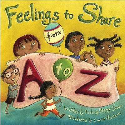 Click for more detail about Feelings to Share from A to Z by Todd Snow and Peggy Snow
