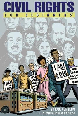Click for more detail about Civil Rights For Beginners by Paul Von Blum