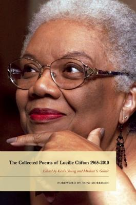 Click for more detail about The Collected Poems Of Lucille Clifton 1965-2010 (American Poets Continuum) by Lucille Clifton