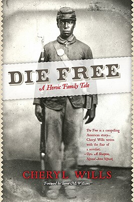 Click for more detail about Die Free - A Heroic Family Tale by Cheryl Wills